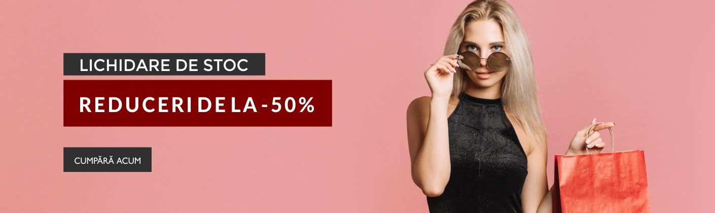 LICHIDARE DE STOC - REDUCERI DE LA -50%